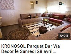KRONOSOL Parquet Dar Wa Decor le Samedi 28 avril 2018