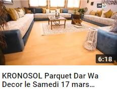 KRONOSOL Parquet Dar Wa Decor le Samedi 17 mars 2018